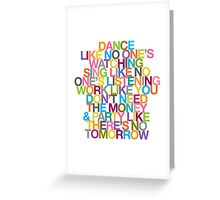 DANCE LIKE THERE'S NO TOMORROW Greeting Card