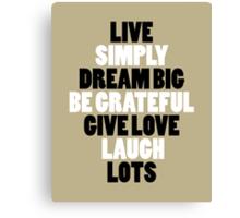 LIVE SIMPLY Canvas Print