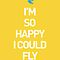 I'M SO HAPPY I COULD FLY by TheLoveShop