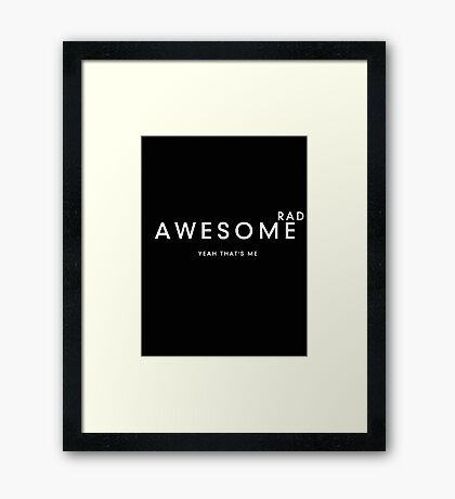 Awesome to the power of Rad Framed Print