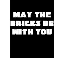 MAY THE BRICKS BE WITH YOU Photographic Print