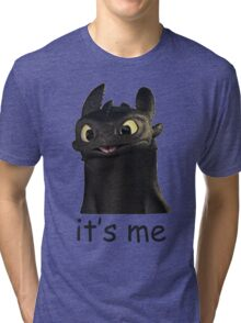 Toothless Its Me Face Tri-blend T-Shirt