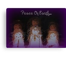 Peace On Earth........ Canvas Print