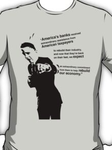 Obama on the Banks and Rebuilding US Economy. T-Shirt