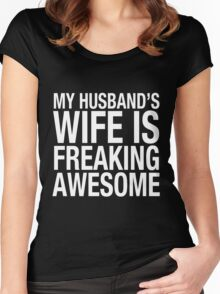 My Husband's Wife Is Freaking Awesome! Women's Fitted Scoop T-Shirt