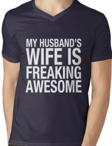 My Husband's Wife Is Freaking Awesome! Mens V-Neck T-Shirt