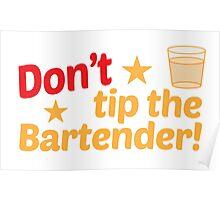 Don't TIP the bartender Poster