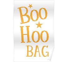 BOO HOO Bag (Anti-Halloween funny design) Poster