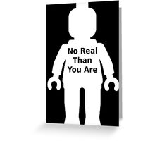 Minifig with 'No Real Than You Are' Slogan Greeting Card