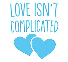 Love isn't complicated in blue Photographic Print