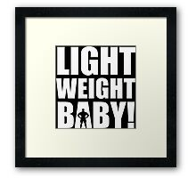 Light Weight Baby! Framed Print