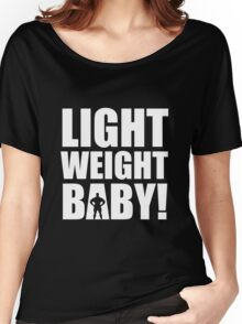 Light Weight Baby! Women's Relaxed Fit T-Shirt