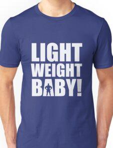 Light Weight Baby! Unisex T-Shirt