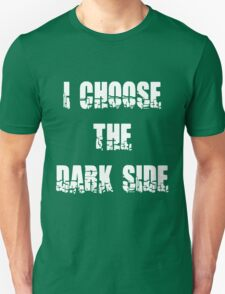 "Funny ""I Choose The Dark Side"" Dark Unisex T-Shirt"
