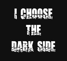 "Funny ""I Choose The Dark Side"" Dark T-Shirt"