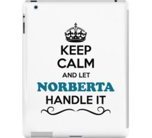 Keep Calm and Let NORBERTA Handle it iPad Case/Skin