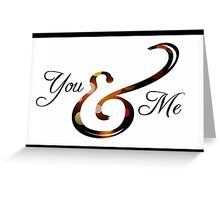 Ampersand - You & Me Greeting Card
