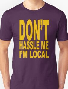 What About Bob – Don't Hassle Me I'm Local T-Shirt