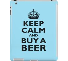 KEEP CALM, BUY A BEER, BE COOL, ON ICE BLUE iPad Case/Skin