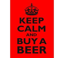 KEEP CALM, BUY A BEER, ON RED Photographic Print
