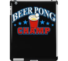 Beer Pong Champ Funny TShirt Epic T-shirt Humor Tees Cool Tee iPad Case/Skin