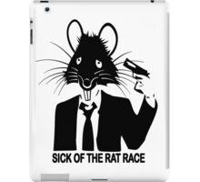 SICK OF THE RAT RACE iPad Case/Skin