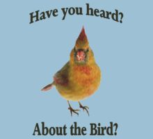 Have you Heard? About the Bird? The Bird is the Word. Kids Clothes