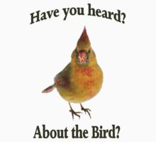 Have you Heard? About the Bird? The Bird is the Word. by Paul Gitto