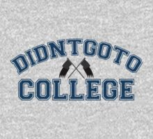 Didntgoto College by digerati