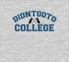 Didntgoto College Long Sleeve T-Shirt