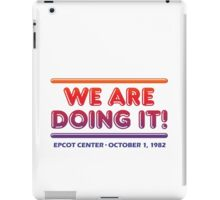 We are doing it! - EPCOT CENTER iPad Case/Skin