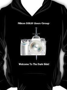 Nikon D300 Welcome to the Dark Side - Nikon DSLR Users Group Shirt T-Shirt