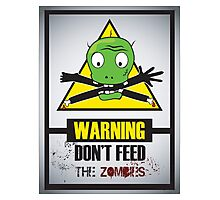 don't feed the zombies Photographic Print
