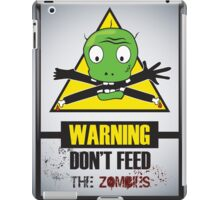 don't feed the zombies iPad Case/Skin