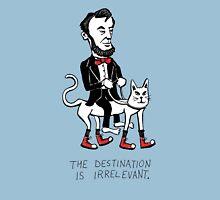 The Destination is Irrelevant Unisex T-Shirt