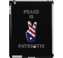 Peace is Patriotic II iPad Case/Skin