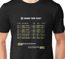 Change Your Ticket Unisex T-Shirt