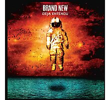 Brand new Deja entendu  Photographic Print