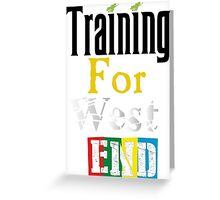 Training For West End Greeting Card