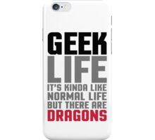 Geek Life Quote iPhone Case/Skin