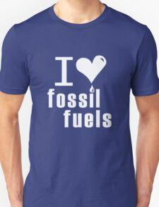 I love fossil fuels geek funny nerd T-Shirt
