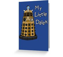 My Little Dalek Greeting Card