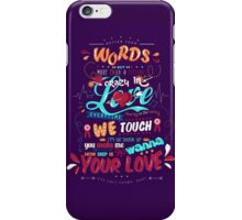 Better Than Words iPhone Case/Skin