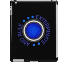 Exterminate and Rule! iPad Case/Skin