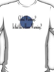 Global Warming - T-Shirt T-Shirt