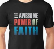 The awesome power of faith Unisex T-Shirt