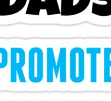 Father´s Day shirt - Great dads get promoted to grandpa - Fathers day gift Sticker