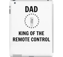 Father´s Day shirt - Dad king of the remote control - Dad gifts iPad Case/Skin