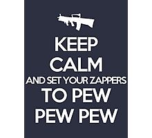Starkid: Keep calm and set your zappers to pew pew pew (white) Photographic Print