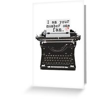 I Am Your Number One Fan Greeting Card